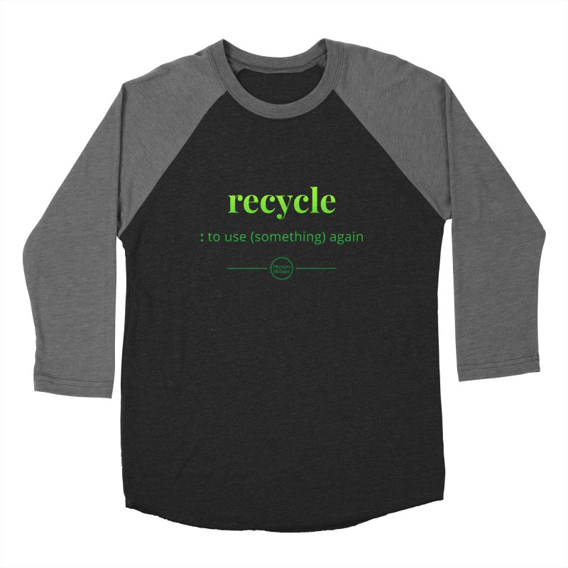 Recycle Women's Baseball Triblend Longsleeve T-Shirt by Merriam-Webster Dictionary