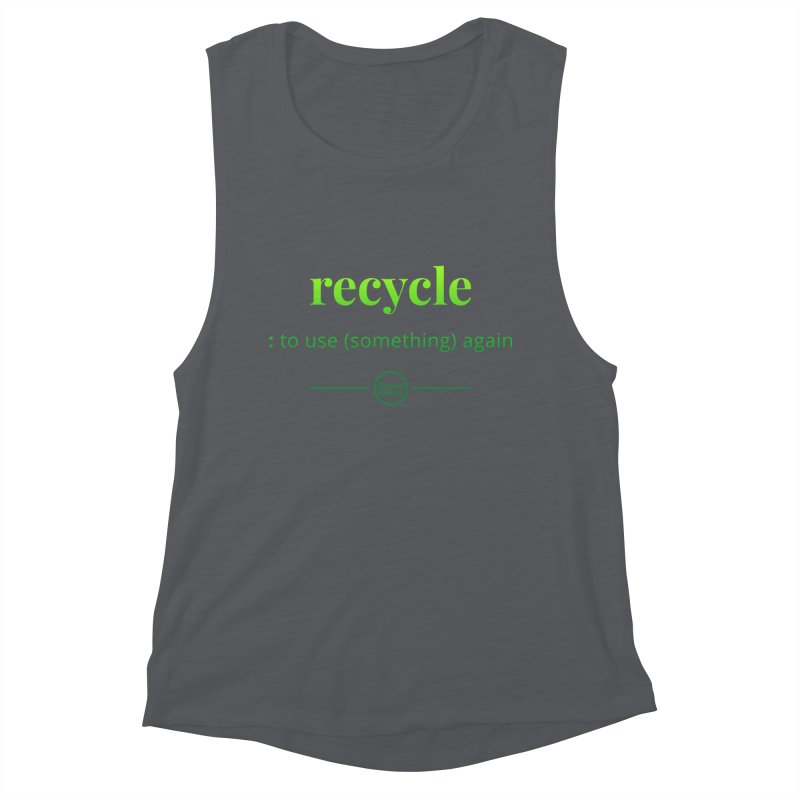 Recycle Women's Muscle Tank by Merriam-Webster Dictionary