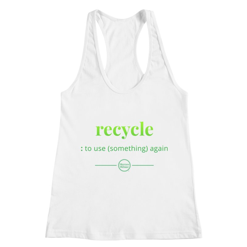 Recycle Women's Racerback Tank by Merriam-Webster Dictionary