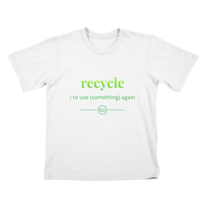 Recycle Kids T-Shirt by Merriam-Webster Dictionary