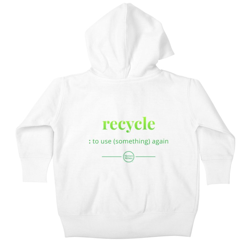 Recycle Kids Baby Zip-Up Hoody by Merriam-Webster Dictionary