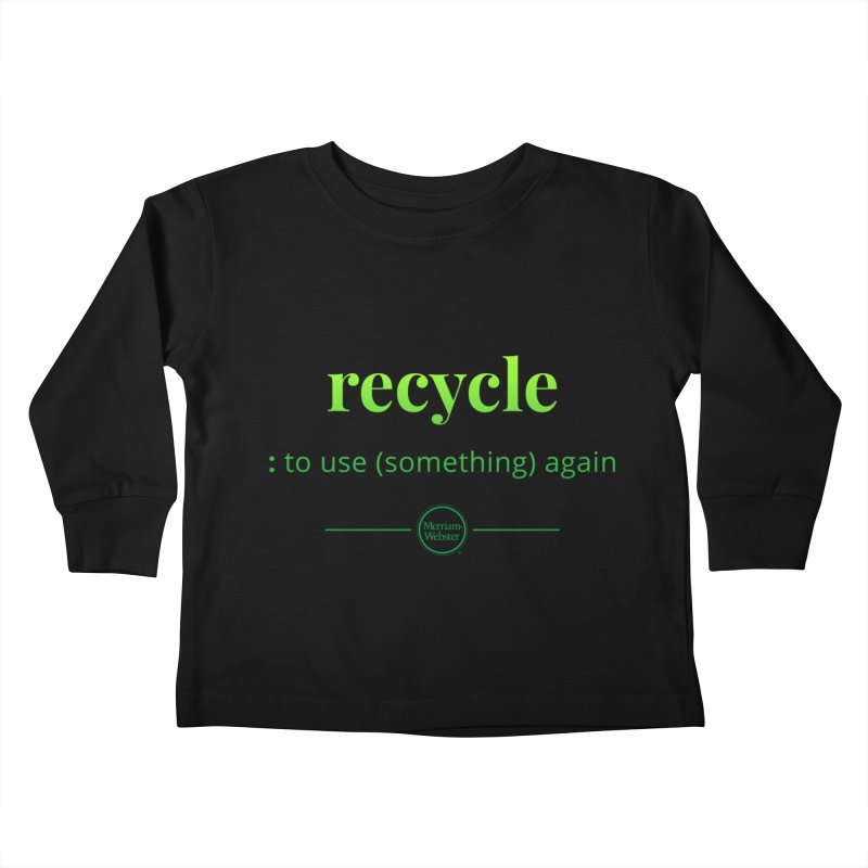Recycle Kids Toddler Longsleeve T-Shirt by Merriam-Webster Dictionary