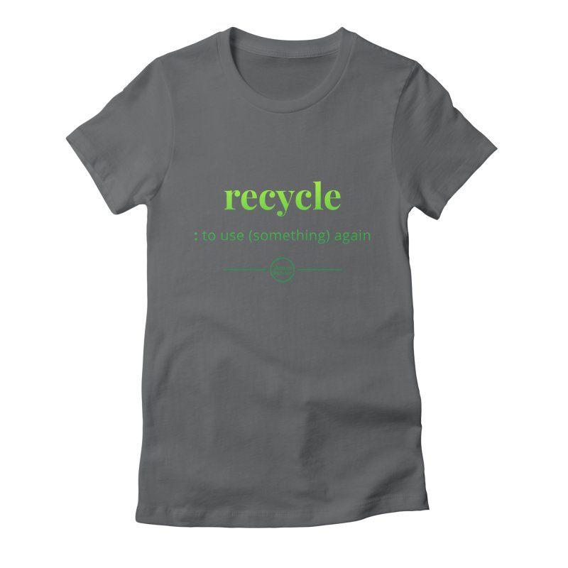 Recycle Women's Fitted T-Shirt by Merriam-Webster Dictionary