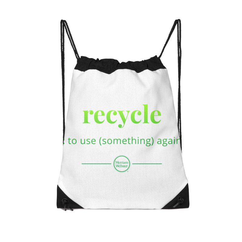 Recycle Accessories Drawstring Bag Bag by Merriam-Webster Dictionary