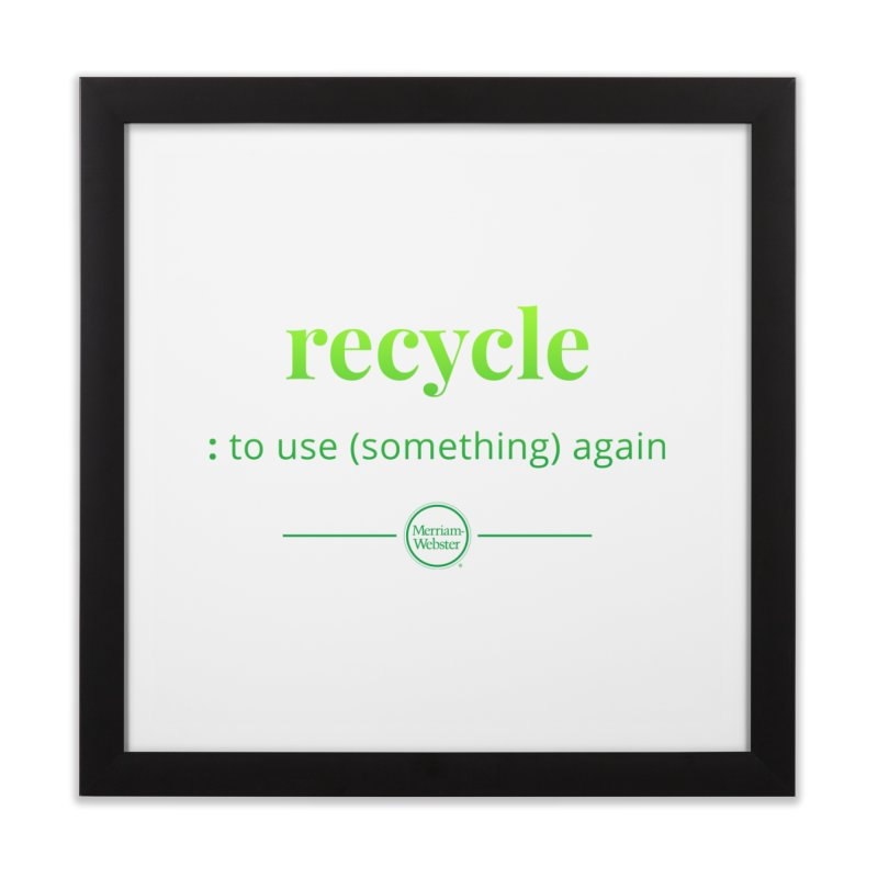 Recycle Home Framed Fine Art Print by Merriam-Webster Dictionary