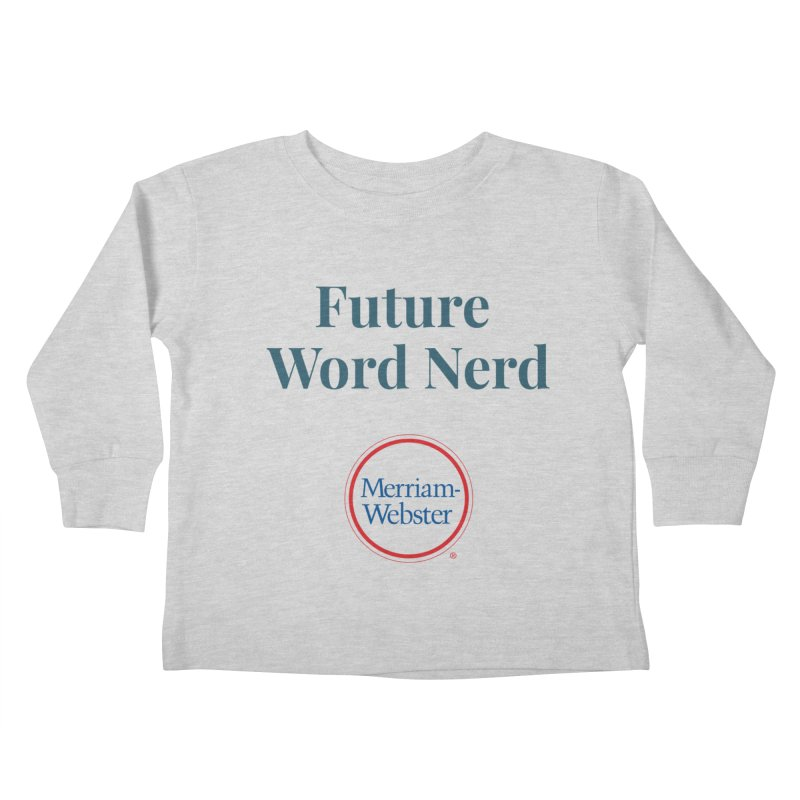 Future Word Nerd (full color) Kids Toddler Longsleeve T-Shirt by Merriam-Webster Dictionary
