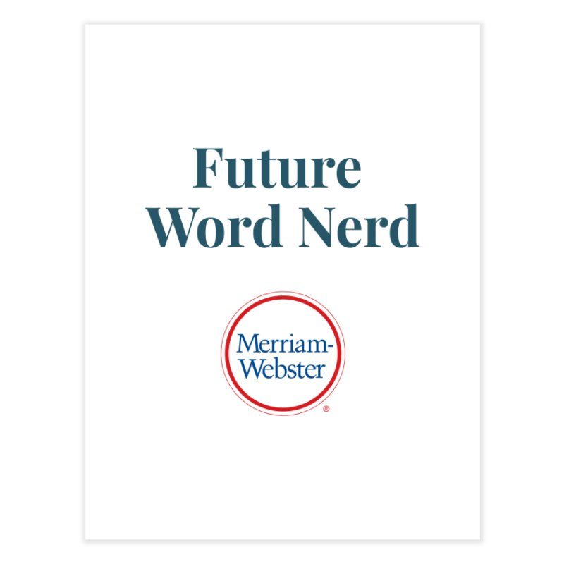 Future Word Nerd (full color) Home Fine Art Print by Merriam-Webster Dictionary