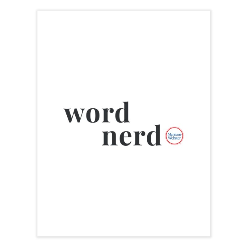 Word Nerd (full color) Home Fine Art Print by Merriam-Webster Dictionary