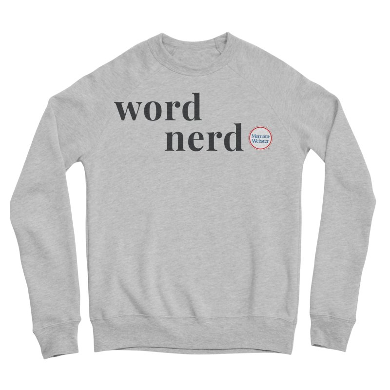 Word Nerd (full color) Women's Sponge Fleece Sweatshirt by Merriam-Webster Dictionary