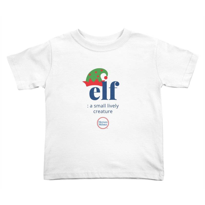 Elf Kids Toddler T-Shirt by Merriam-Webster Dictionary