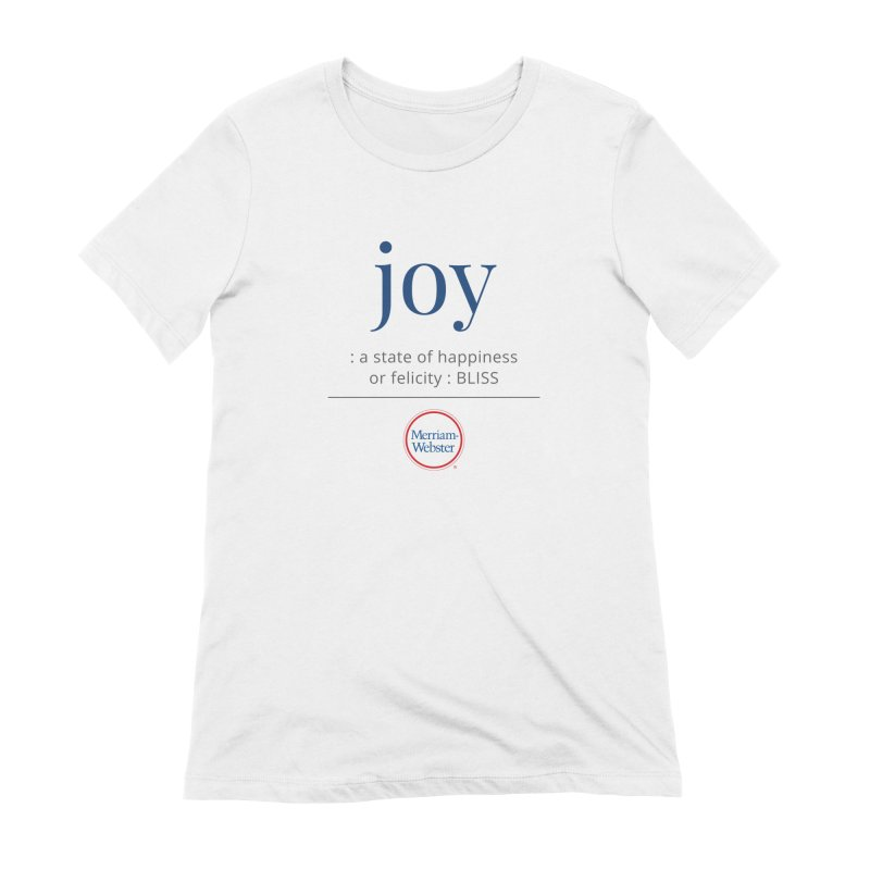 Joy Women's T-Shirt by Merriam-Webster Dictionary