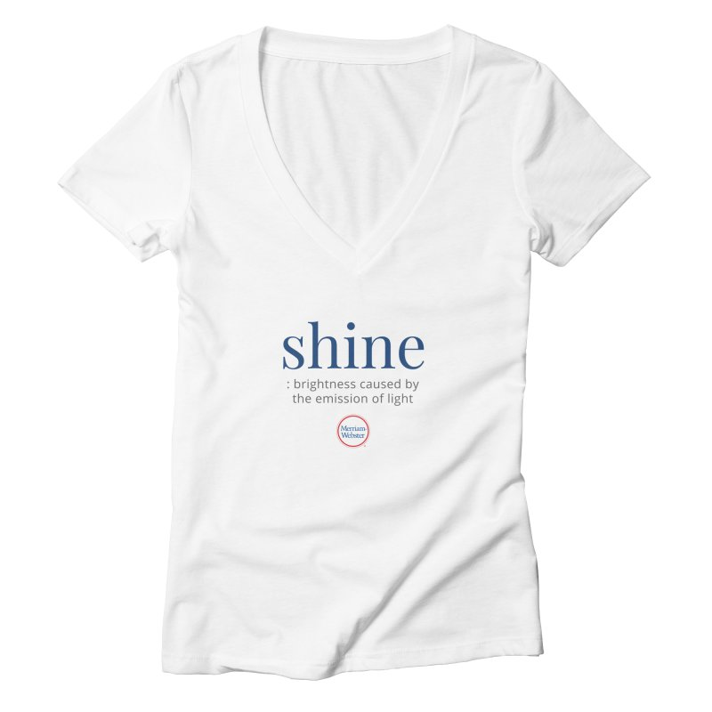 Shine Women's V-Neck by Merriam-Webster Dictionary