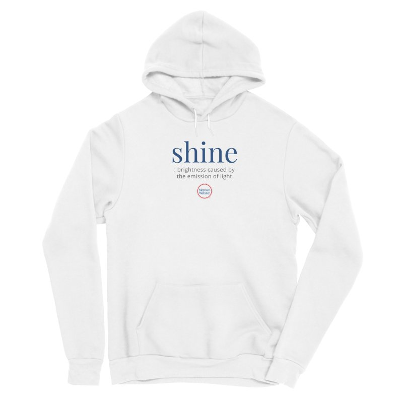 Shine Women's Pullover Hoody by Merriam-Webster Dictionary