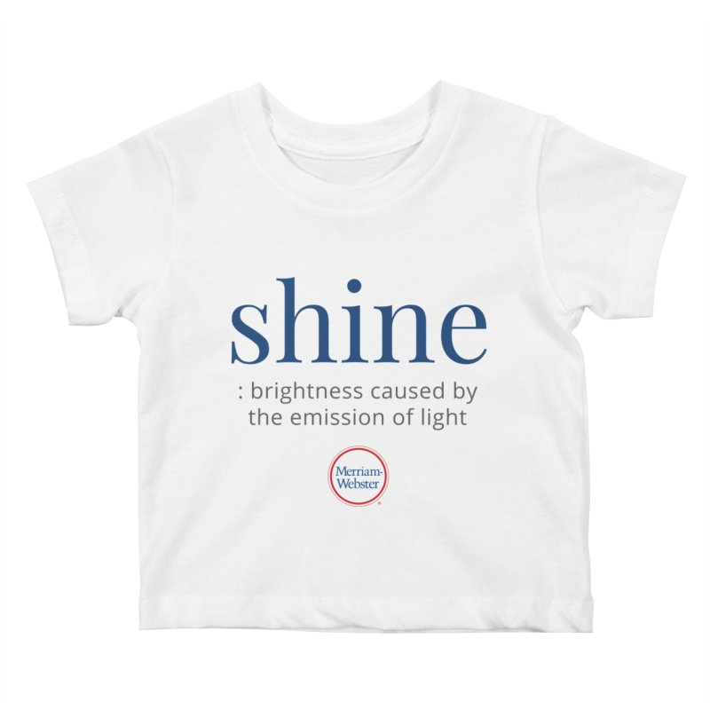 Shine Kids Baby T-Shirt by Merriam-Webster Dictionary