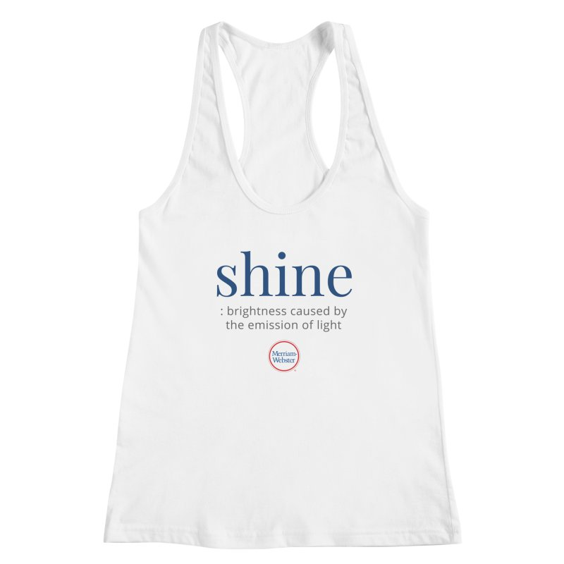 Shine Women's Tank by Merriam-Webster Dictionary