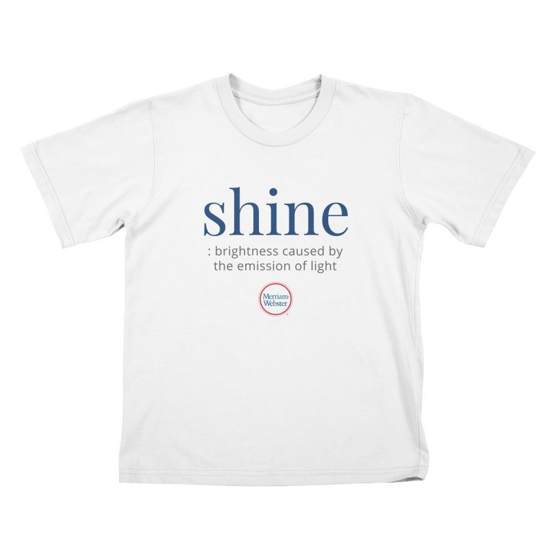 Shine Kids T-Shirt by Merriam-Webster Dictionary