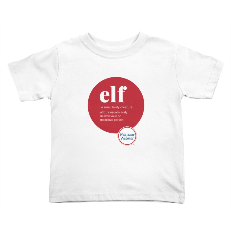 Elf (long definition) Kids Toddler T-Shirt by Merriam-Webster Dictionary