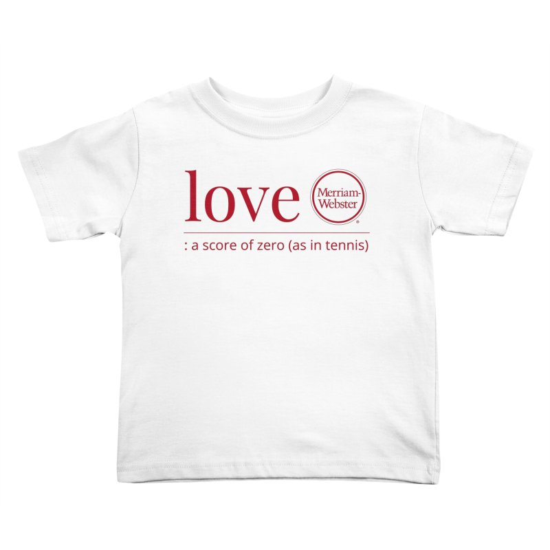 Love (Red) Kids Toddler T-Shirt by Merriam-Webster Dictionary