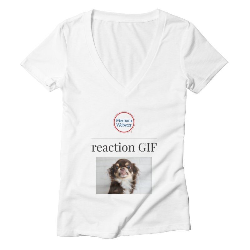 Reaction GIF Women's V-Neck by Merriam-Webster Dictionary