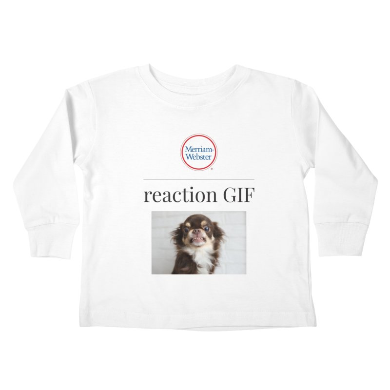 Reaction GIF Kids Toddler Longsleeve T-Shirt by Merriam-Webster Dictionary