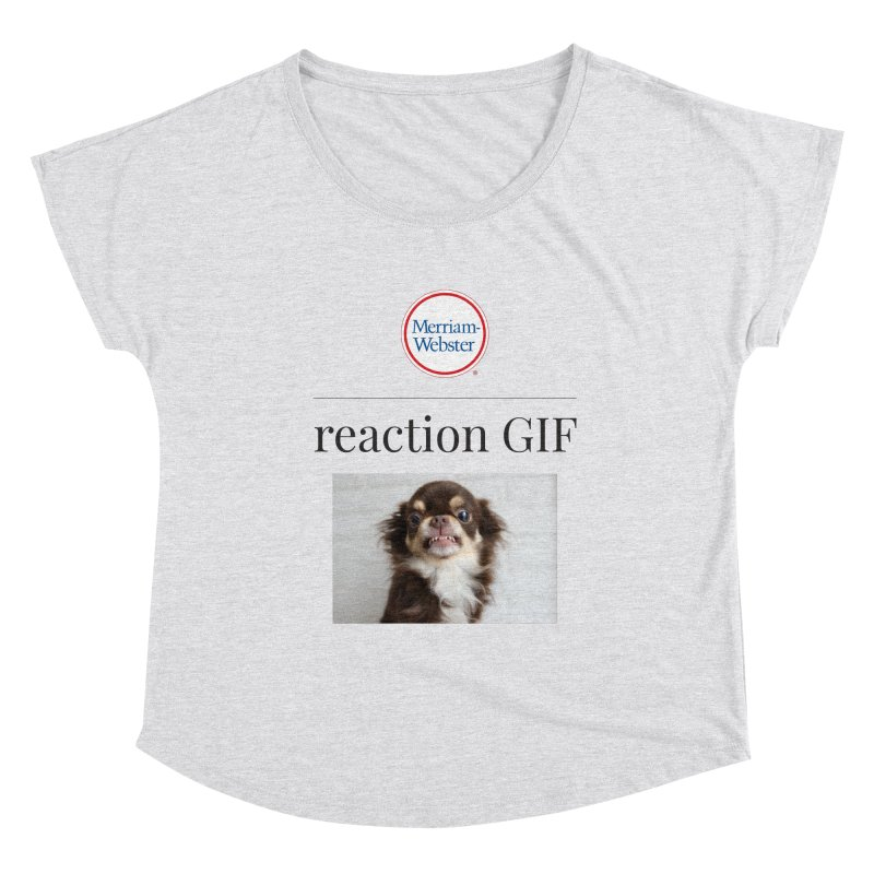 Reaction GIF Women's Scoop Neck by Merriam-Webster Dictionary
