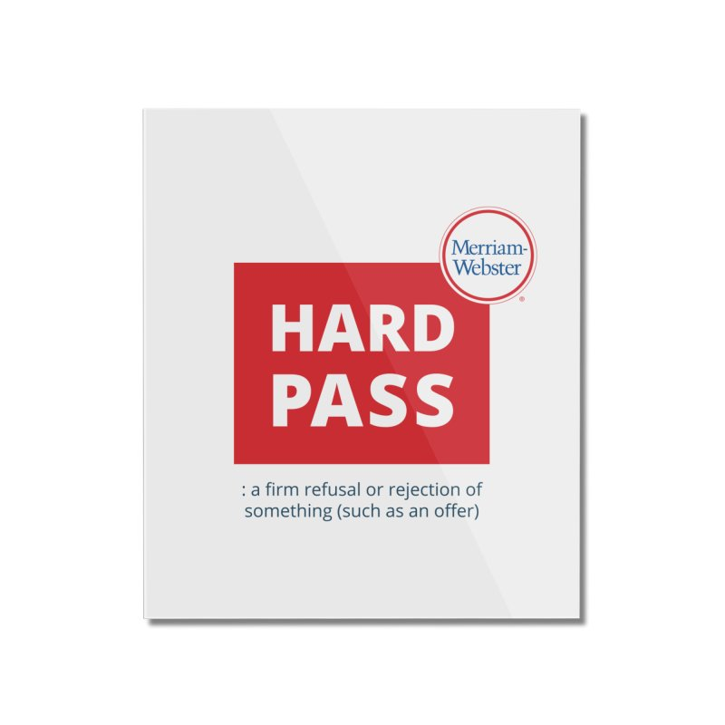 Hard pass Home Mounted Acrylic Print by Merriam-Webster Dictionary