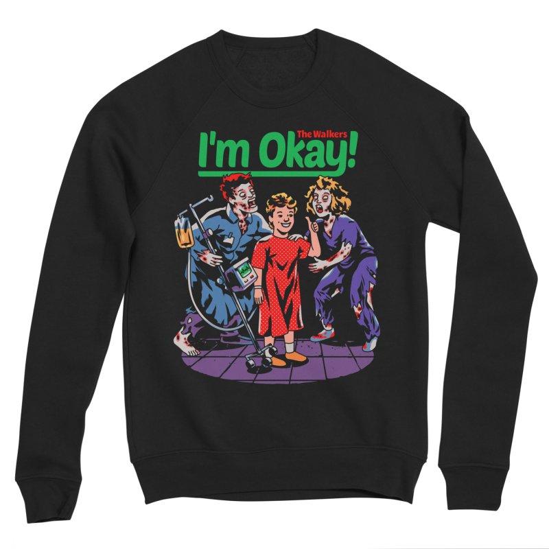 I'm Okay: The Walkers Women's Sweatshirt by Santiago Sarquis's Artist Shop