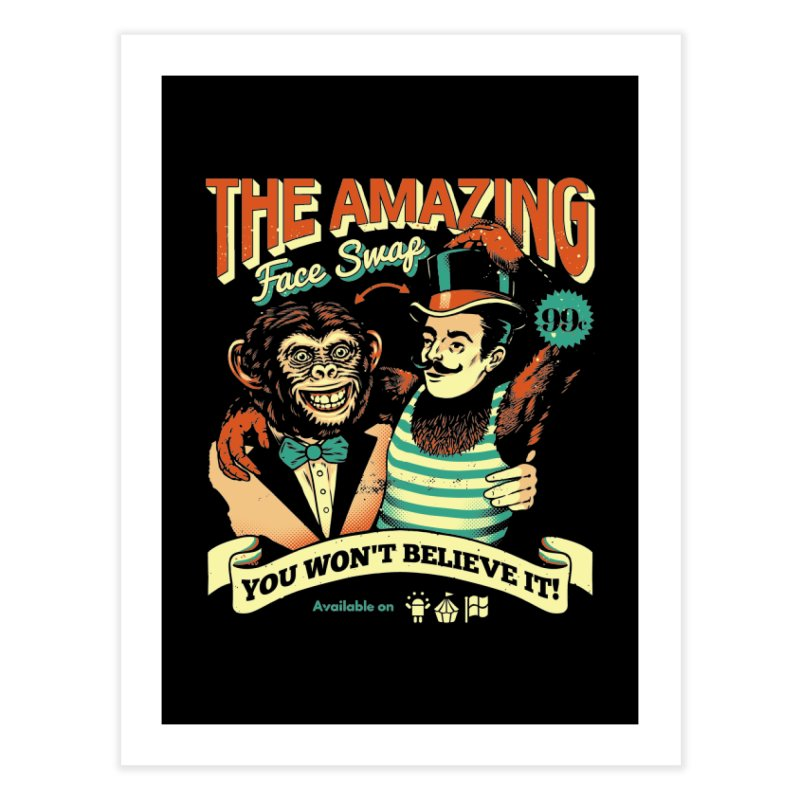 The Amazing Face Swap Home Fine Art Print by Santiago Sarquis's Artist Shop