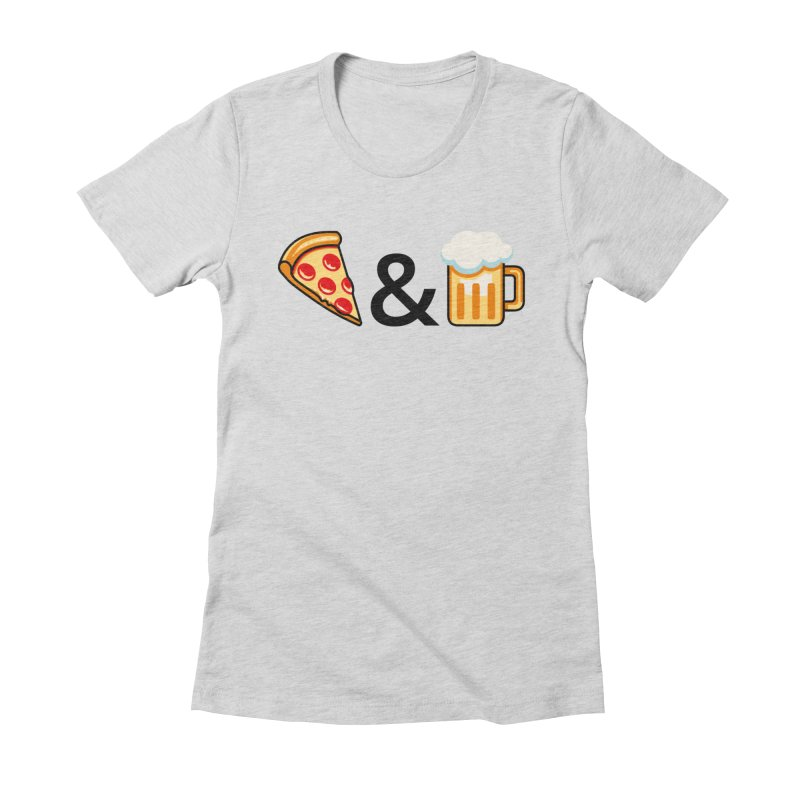 Pizza and Beer Women's Fitted T-Shirt by metalsan's Artist Shop