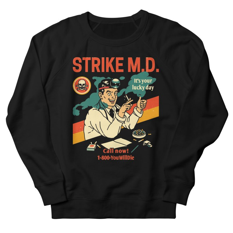 Strike M.D Men's French Terry Sweatshirt by Santiago Sarquis's Artist Shop