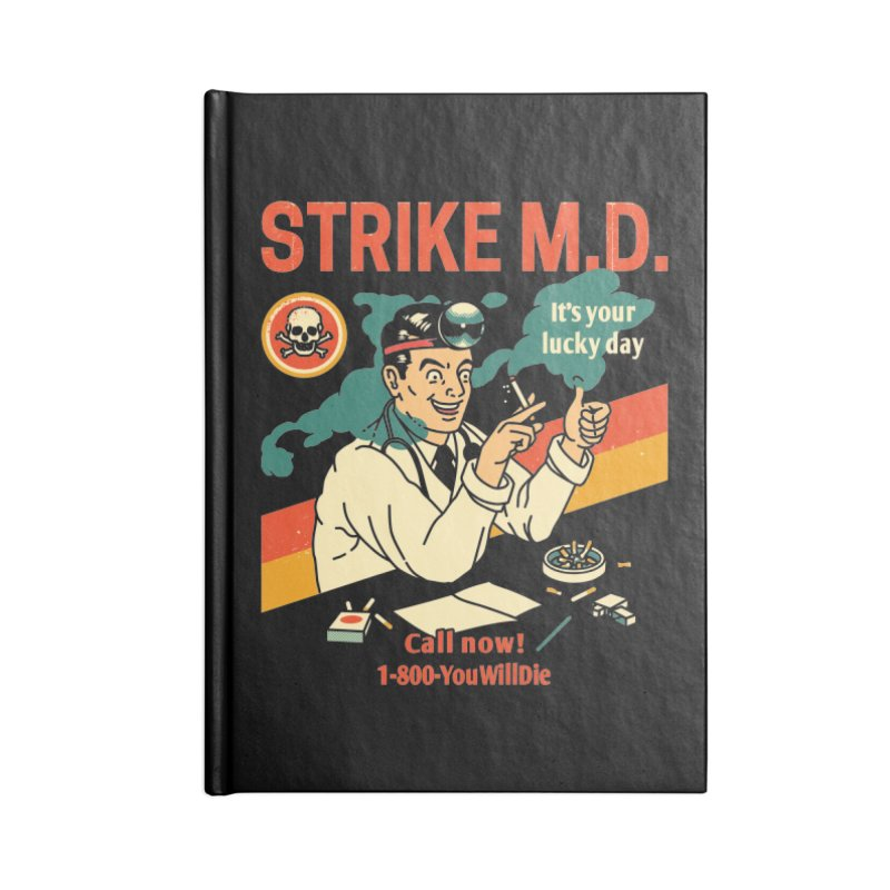 Strike M.D Accessories Blank Journal Notebook by Santiago Sarquis's Artist Shop