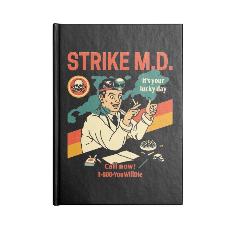 Strike M.D Accessories Notebook by Santiago Sarquis's Artist Shop