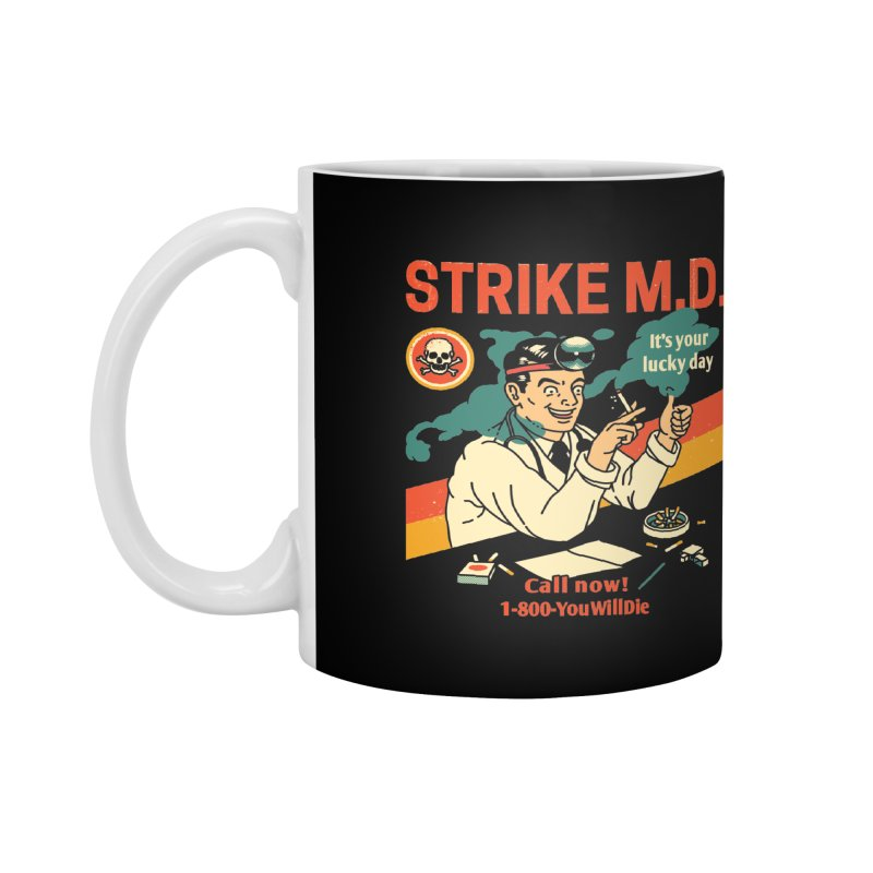 Strike M.D Accessories Mug by Santiago Sarquis's Artist Shop