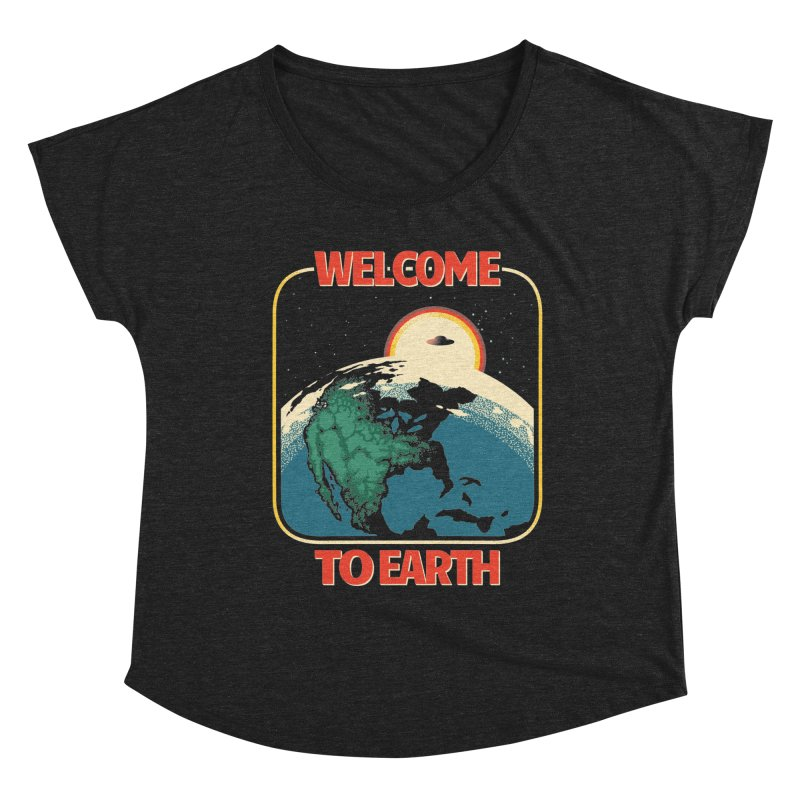 Welcome to Earth Women's Dolman Scoop Neck by Santiago Sarquis's Artist Shop