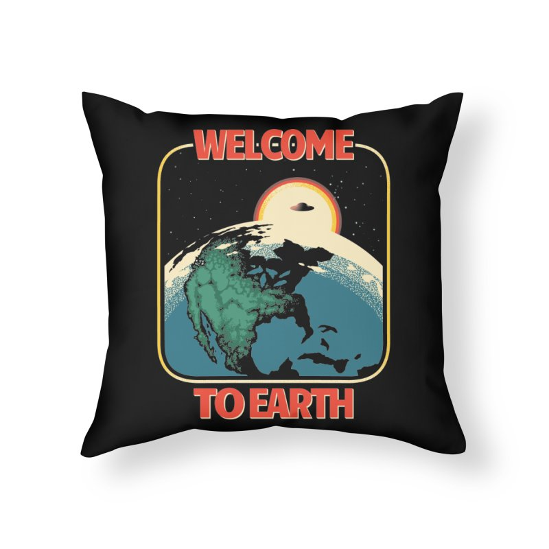 Welcome to Earth Home Throw Pillow by Santiago Sarquis's Artist Shop