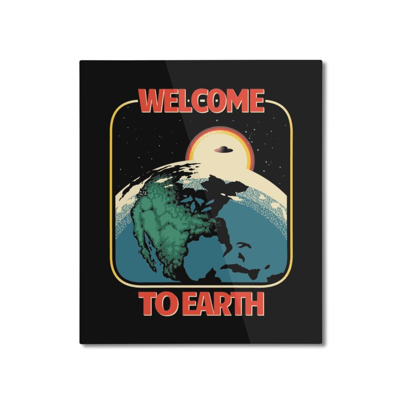 Welcome to Earth Home Mounted Aluminum Print by Santiago Sarquis's Artist Shop