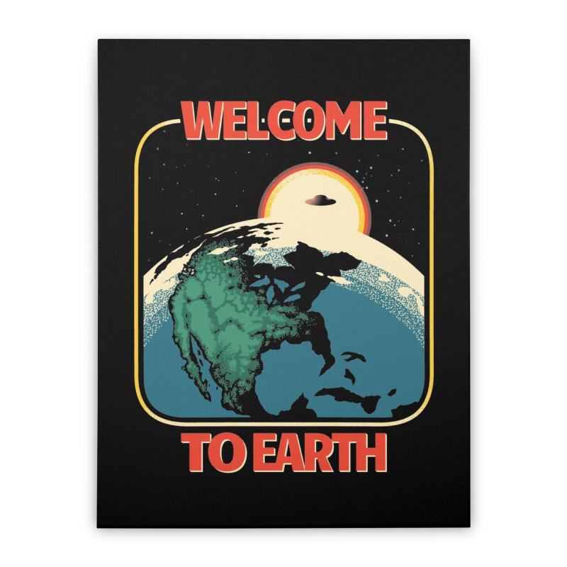 Welcome to Earth Home Stretched Canvas by Santiago Sarquis's Artist Shop