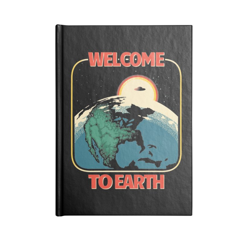 Welcome to Earth Accessories Lined Journal Notebook by Santiago Sarquis's Artist Shop