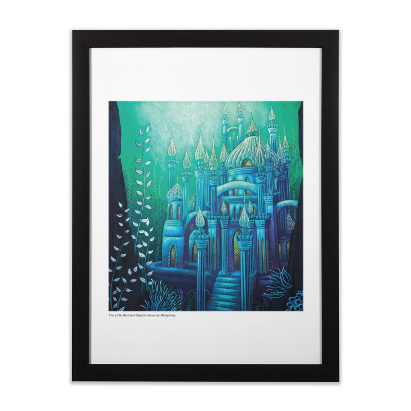 Little Mermaid Palace Fine Art Prints in Framed Fine Art Print Black by The Metaphrog Artist Shop