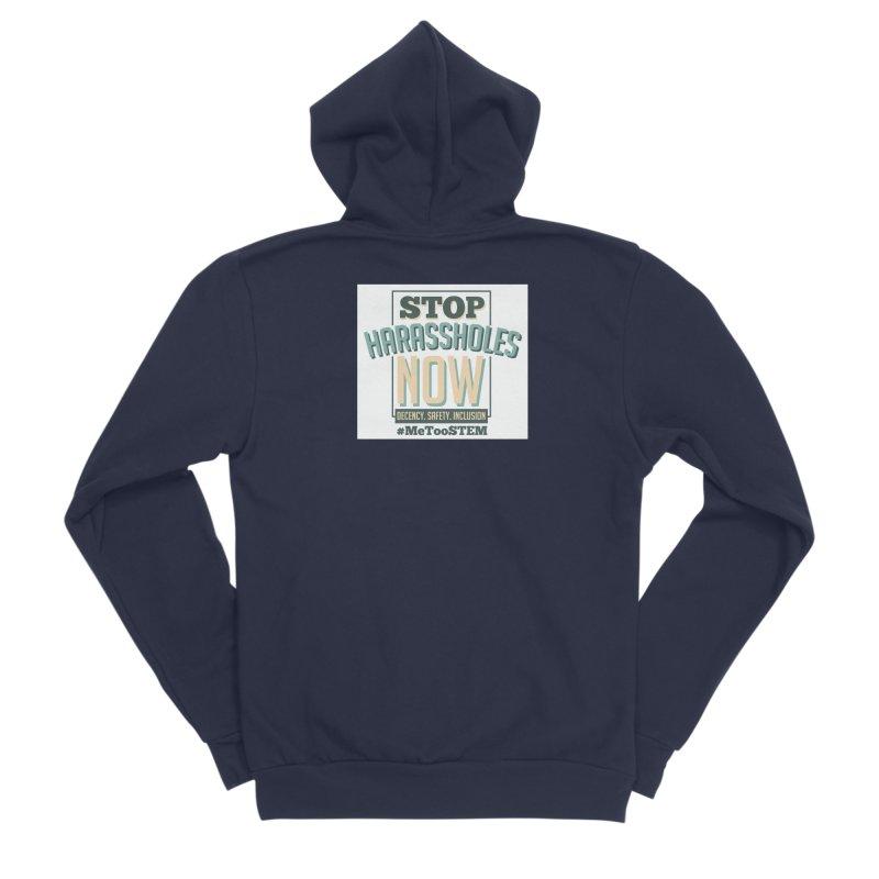 Stop Harassholes Now Women's Sponge Fleece Zip-Up Hoody by MeTooSTEM
