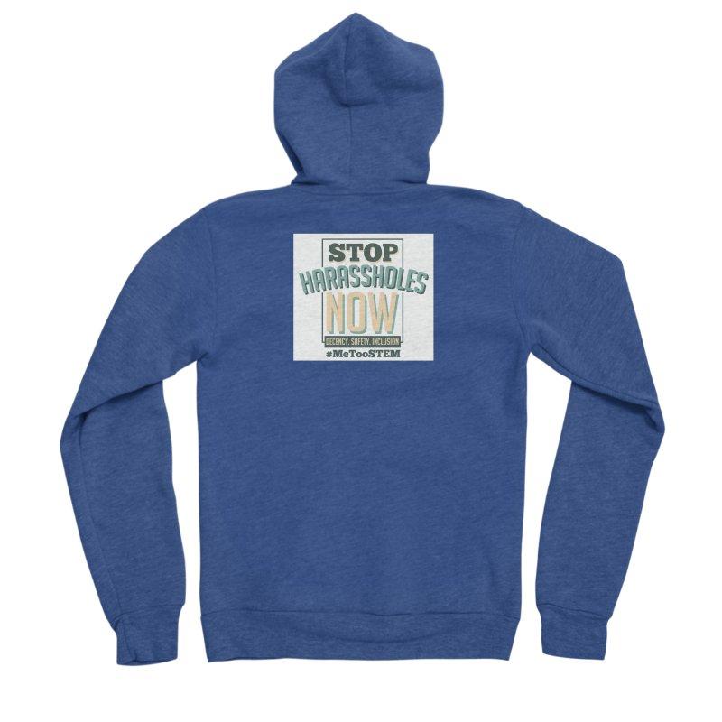 Stop Harassholes Now Men's Sponge Fleece Zip-Up Hoody by MeTooSTEM