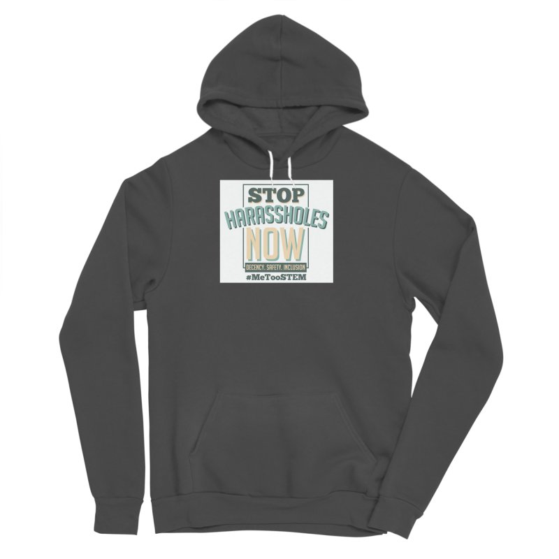 Stop Harassholes Now Men's Sponge Fleece Pullover Hoody by MeTooSTEM