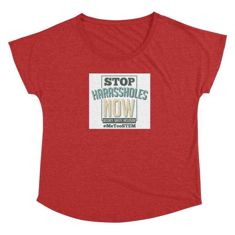 Stop Harassholes Now Women's Dolman Scoop Neck by MeTooSTEM