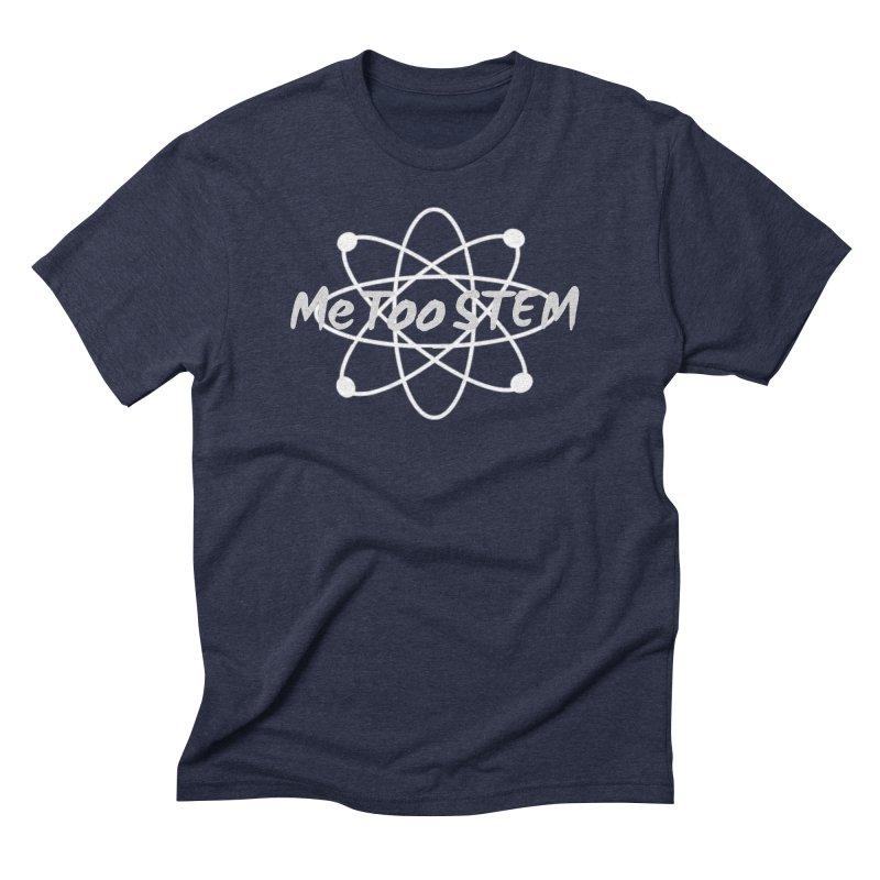 MeTooSTEM Atom Men's Triblend T-Shirt by MeTooSTEM