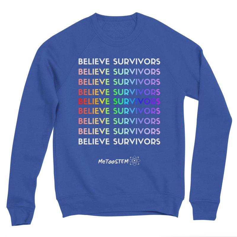 Believe Survivors - Rainbow Women's Sponge Fleece Sweatshirt by MeTooSTEM