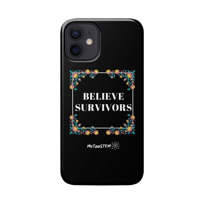 Believe Survivors - Floral Accessories Phone Case by MeTooSTEM
