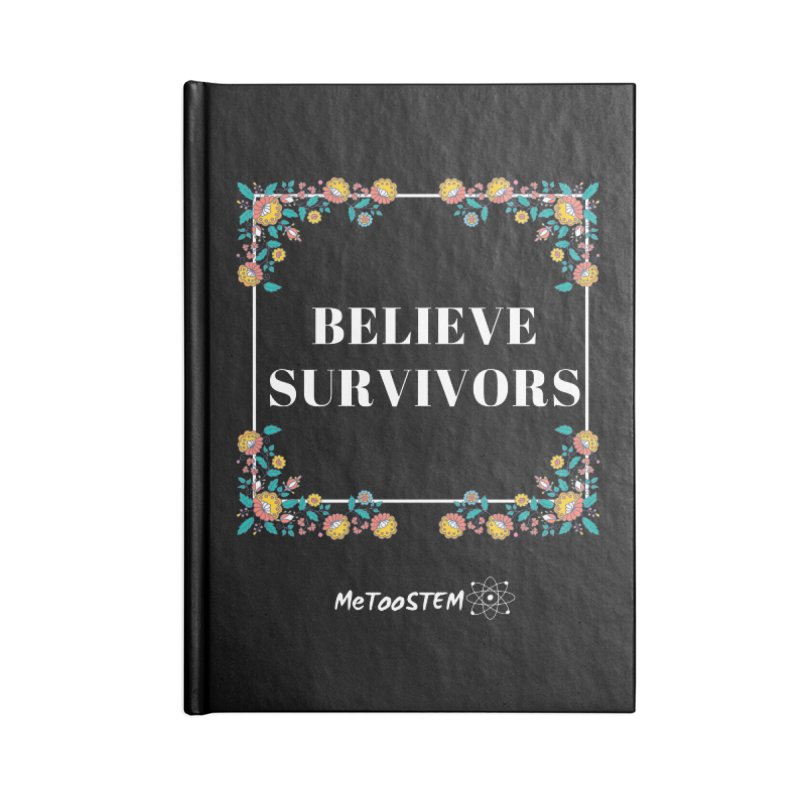 Believe Survivors - Floral Accessories Lined Journal Notebook by MeTooSTEM