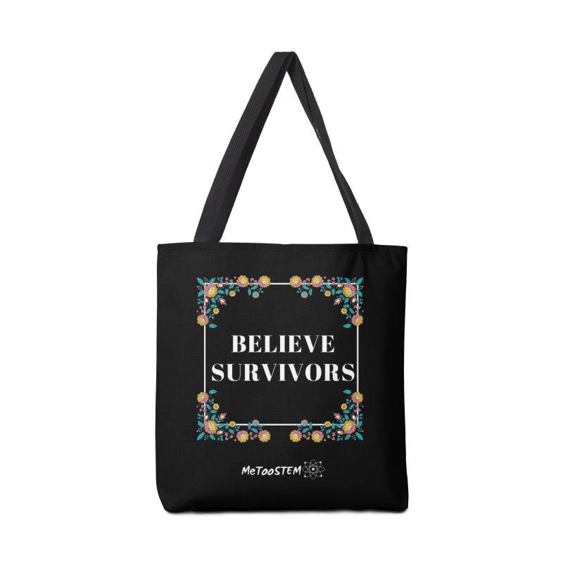 Believe Survivors - Floral Accessories Tote Bag Bag by MeTooSTEM