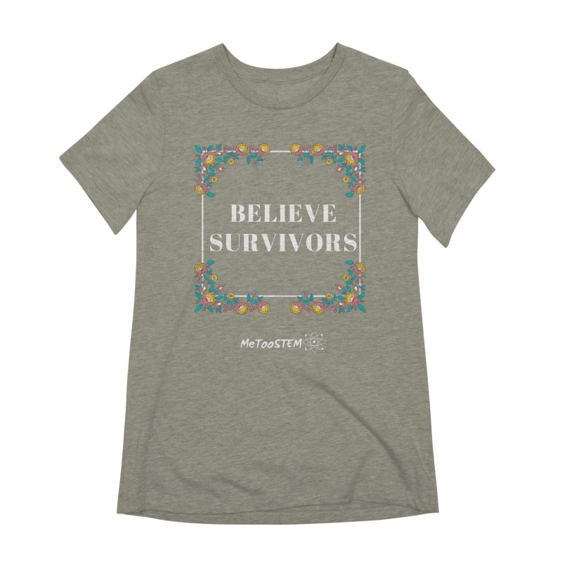 Believe Survivors - Floral Women's Extra Soft T-Shirt by MeTooSTEM