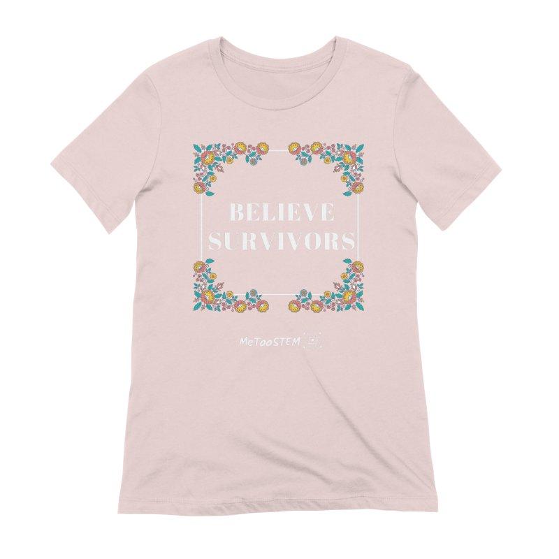 Believe Survivors - Floral Women's Extra Soft T-Shirt by MeTooSTEM
